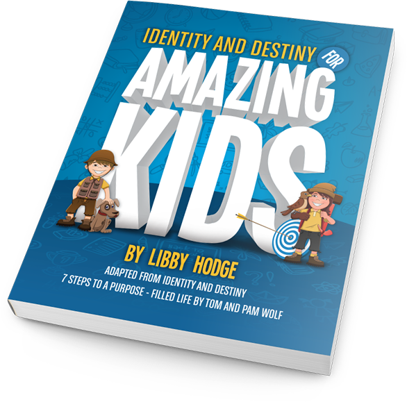 Identity and Destiny for Amazing Kids by Libby Hodge